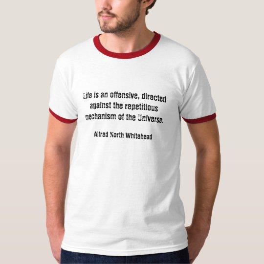 Life is an offensive T-Shirt