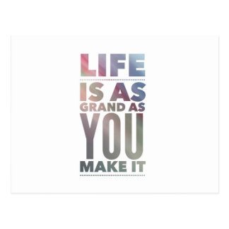 Life is as Grand as You Make it Quote Postcard