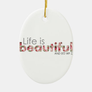 Life is Beautiful. and so am I :) Ceramic Oval Decoration
