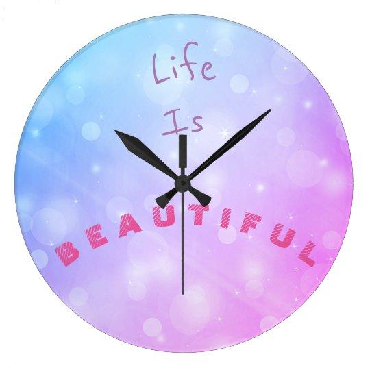 Life is beautiful, colourful motivational clock