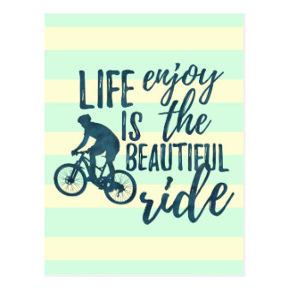Life is beautiful - Enjoy the ride postcard