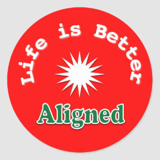Life is Better Aligned sticker