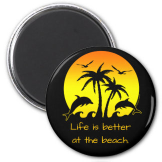 Life is Better at the Beach 6 Cm Round Magnet