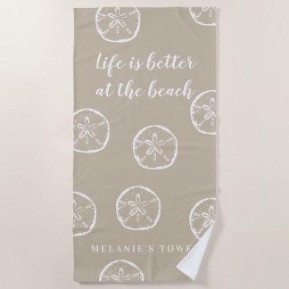Life is better at the beach beige sand dollar beach towel