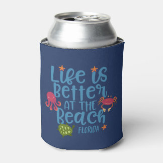 Life is Better at the Beach Florida Souvenir Can Cooler