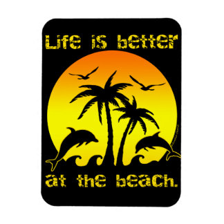 Life is Better at the Beach Magnet