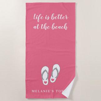 Life is better at the beach pink flip flops custom beach towel