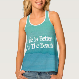 Life is better at the beach watercolor tank top