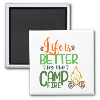 Life is Better at the Camp Fire Magnet