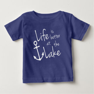 LIFE IS BETTER AT THE LAKE BABY T-Shirt