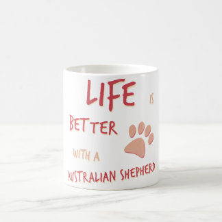 Life is Better Australian Shepherd Coffee Mug