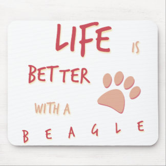 Life is Better Beagle Mouse Mat