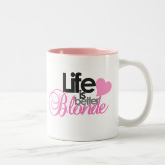 Life Is Better Blonde Mug