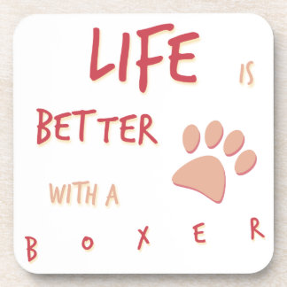 Life is Better Boxer Coasters