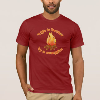 Life Is Better By A Campfire | Camping T-Shirt