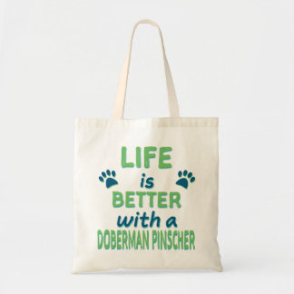 Life is Better Doberman Pinscher Tote Bag