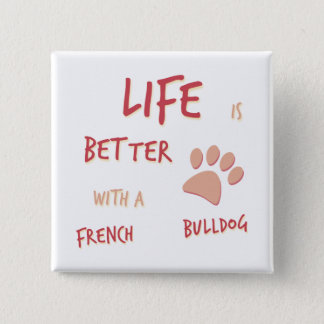 Life is Better French Bulldog 15 Cm Square Badge