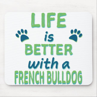 Life is Better French Bulldog Mouse Mat