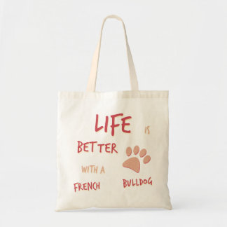 Life is Better French Bulldog Tote Bag