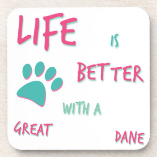 Life is Better Great Dane Coaster