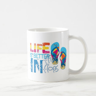 Life is better in flip flips coffee mug