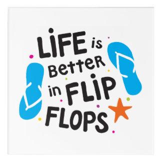 Life is Better in Flip Flops Acrylic Print