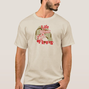 Life is Better in Flip Flops beachy style funny T-Shirt
