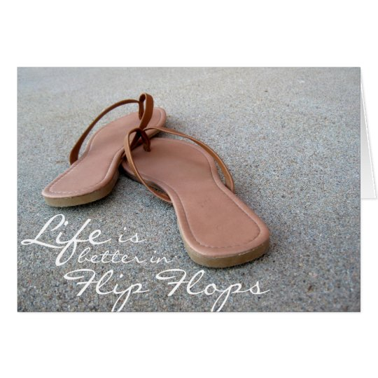 Life Is Better In Flip Flops Card