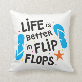 Life is Better in Flip Flops Cushion