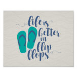 Life is better in Flip Flops Poster