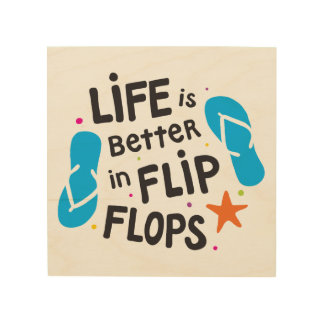 Life is Better in Flip Flops Wood Wall Decor