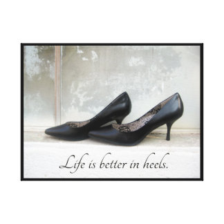 Life Is Better In Heels Print Canvas Prints