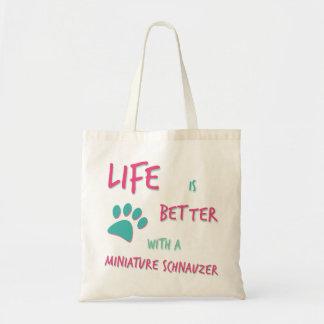 Life is Better Miniature Schnauzer
