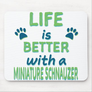 Life is Better Miniature Schnauzer Mouse Mat