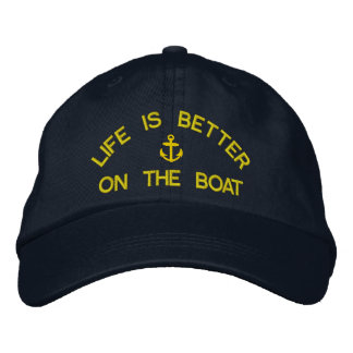 Life is better on the boat sailing captains embroidered baseball caps