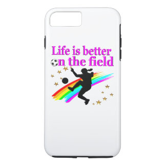 LIFE IS BETTER ON THE SOCCER FIELD iPhone 7 PLUS CASE