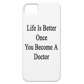 Life Is Better Once You Become A Doctor iPhone 5 Covers