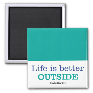 Life is Better Outside Square Magnet