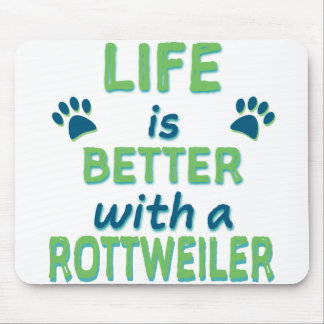 Life is Better Rottweiler Mouse Mat