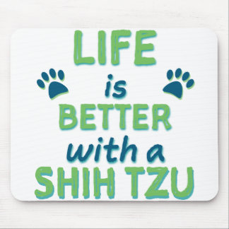 Life is Better Shih Tzu Mouse Mat