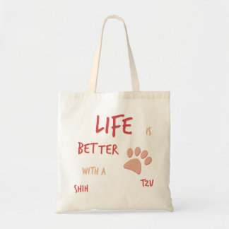 Life is Better Shih Tzu Tote Bag