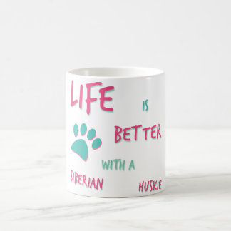 Life is Better Siberian Huskie Coffee Mug