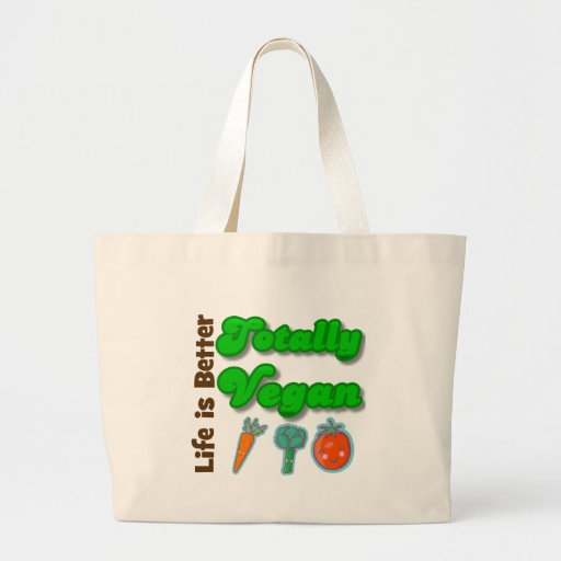 Life is Better Totally Vegan Bag