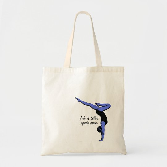 Life is better upside down - handstand tote