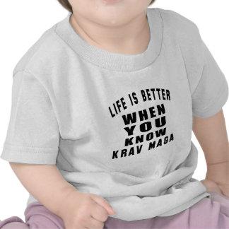 Life is better when you know Krav Maga Shirt