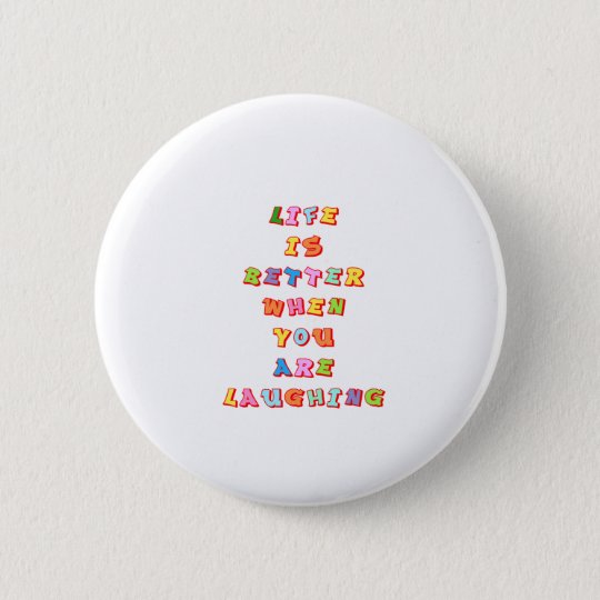 """""""LIfe is better when you""""re laughing"""" 6 Cm Round Badge"""