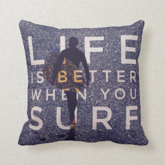 LIFE IS BETTER WHEN YOU SURF - Deep Opal Cushion