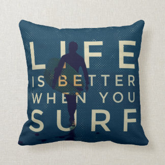 LIFE IS BETTER WHEN YOU SURF - Marine Blue Cushion