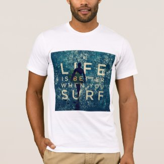 LIFE IS BETTER WHEN YOU SURF - Ocean Green