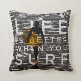 LIFE IS BETTER WHEN YOU SURF - Steel Grey Cushion